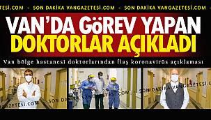 Van bölge hastanesi doktorlarından flaş koronavirüs açıklaması - Nefes almak bile...