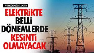 Elektrikte Belli Dönemde Kesinti Olmayacak