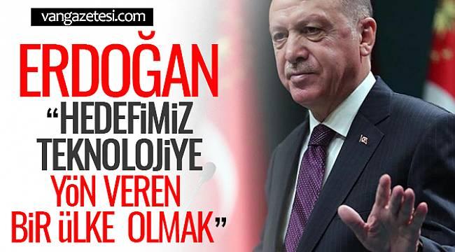 """Erdoğan, """" Hedefimiz Teknolojiye Yön Veren Bir Ülke Olmak"""""""