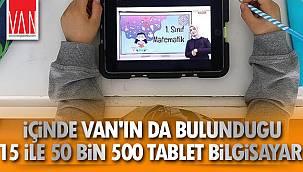 İçinde Van'ın da Bulunduğu 15 ile 50 bin 500 Tablet Bilgisayar