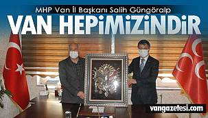 MHP Van İl Başkanı Salih Güngöralp,'Van hepimizindir'