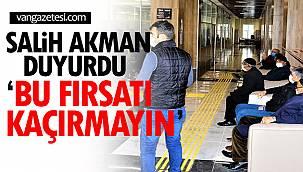 Salih Akman Duyurdu 'BU FIRSATI KAÇIRMAYIN'