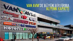 Van AVM'de büyük bir firma kepenk kapattı