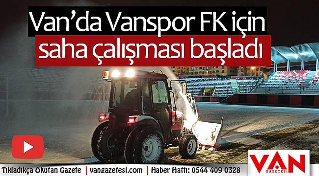 Van'da Vanspor FK için saha çalışması başladı