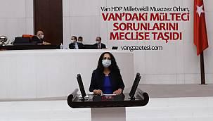 Van HDP Milletvekili Muazzez Orhan, Van'daki mülteci sorunlarını meclise taşıdı