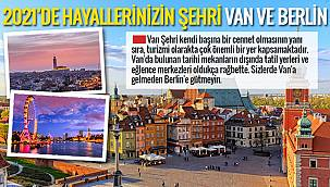 2021'de hayallerin şehri Van ve Berlin