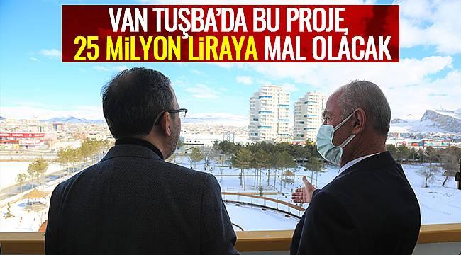 Bakan Açıkladı: VAN TUŞBA'DA BU PROJE, 25 milyon liraya mal olacak