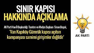 Başak, 'Van Kapıköy Gümrük kapısı açılsın kampanyası samimi girişimler değildir'
