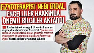 Fizyoterapist Nebi Erdal, Engelliler hakkında önemli bilgiler aktardı
