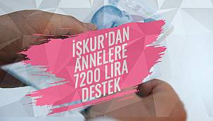 İŞKUR'dan Annelere 7200 Lira Destek