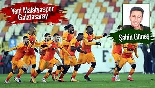 Şahin Güneş'in yorumuyla Yeni Malatyaspor - Galatasaray
