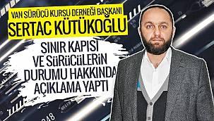 Sertac Kütükoğlu, Sınır Kapısı Ve Sürücülerin Durumu Hakkında Bilgi Verdi
