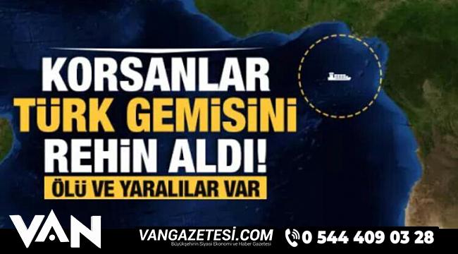 Son dakika... Korsanlar Türkiye gemisini rehin aldı: 1 kişi öldürüldü, 15 kişi kaçırıldı
