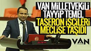 Van Milletvekili Tayyip, Temel Taşeron işçileri meclise taşıdı