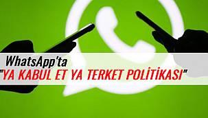 "WhatsApp'ta ""YA KABUL ET YA TERKET POLİTİKASI"""
