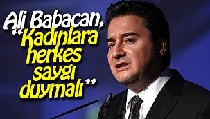 Ali Babacan: Kadınlara herkes saygı duymalı