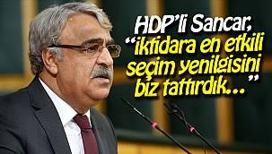 HDP'li Sancar, 'İktidara en etkili seçim yenilgisini biz tattırdık...'