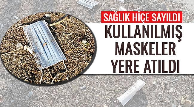 Kullanılmış Maskeler Yere Atıldı-Sağlık Hiçe Sayıldı