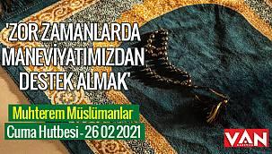 Muhterem Müslümanlar - Cuma Hutbesi - 26 02 2021