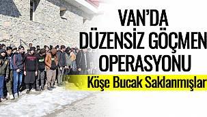 Van'da Düzensiz Göçmen Operasyonu-Köşe Bucak Saklanmışlar