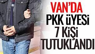 Van'da PKK Üyesi 7 Kişi Tutuklandı