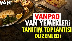 VANPAD Van Yemekleri Tanıtım Toplantısı Düzenledi