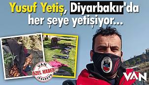 Yusuf Yetiş, Diyarbakır'da her şeye yetişiyor...