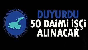 Yüzüncü Yıl Üniversitesi Duyurdu- 50 Daimi İşçi Alınacak