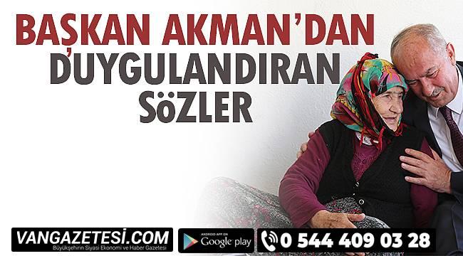 Başkan Akman'dan Duygulandıran Mesaj