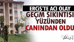 Erciş'te Acı Olay- Geçim Sıkıntısı Yüzünden Canından Oldu