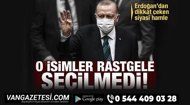 Erdoğan'dan dikkat çekilen isimler - Aralarında Burhan Kayatürk'te var