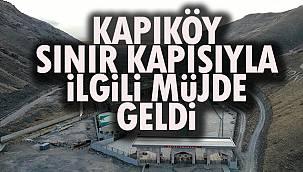Kapıköy Sınır Kapısıyla İlgili Müjde Geldi