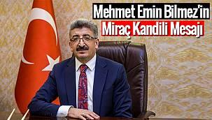 Mehmet Emin Bilmez'in Miraç Kandili Mesajı