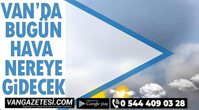 Meteoroloji'den Uyarı! Van'da Bugün Hava Nereye Gidecek?