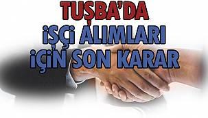Tuşba'da İşçi Alımları İçin Son Karar