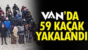 Van'da Operasyon- 59 Kaçak Yakalandı