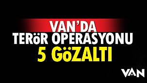 Van'da Terör Operasyonu- 5 Gözaltı