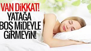 Van Dikkat - Yatağa boş mideyle girmeyin