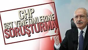 CHP Üst Yönetimlerine Soruşturma