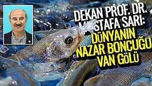 Dekan Prof Dr Mustafa Sarı, ' Dünya'nın Nazar Boncuğu Van Gölü