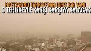 Hafta sonu Türkiye'nin Dört Bir Yanı O Tehlikeyle Karşı Karşıya Kalacak