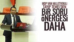 HDP Van Milletvekili Tayip Temel'den Bir Soru Önergesi Daha