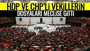 HDP ve CHP'li Vekillerin Dosyaları Meclise Gitti