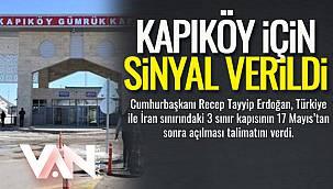Kapıköy İçin Sinyal Verildi- Açılıyor...
