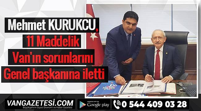 Mehmet KURUKCU, 11 Maddelik Van'ın sorunlarını Genel başkanına iletti