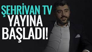 ŞEHRİVAN TV YAYINA BAŞLADI!