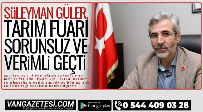 Süleyman Güler, 'Tarım fuarı sorunsuz ve verimli geçti'