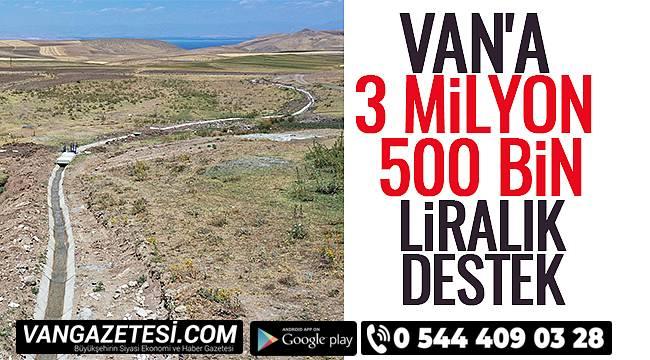VAN HABER   VAN'A 3 MİLYON 500 BİN LİRALIK DESTEK