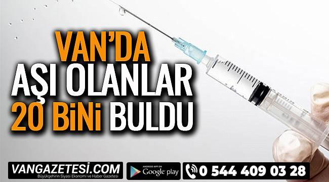 Van'da Aşı Olanlar 20 Bini Buldu