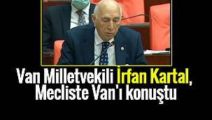 VAN HABER! Van Milletvekili İrfan Kartal, Mecliste Van'ı konuştu - VİDEOLU